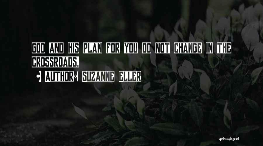 Change For God Quotes By Suzanne Eller