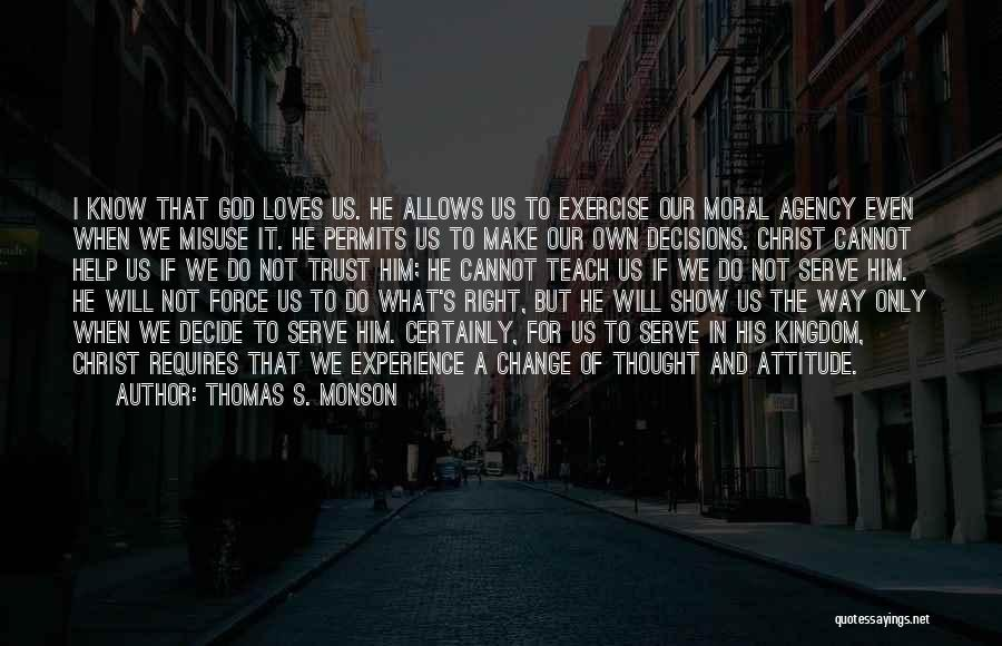 Change For God Quotes By Thomas S. Monson