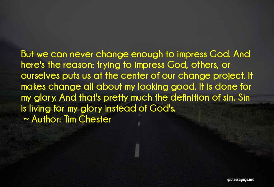 Change For God Quotes By Tim Chester