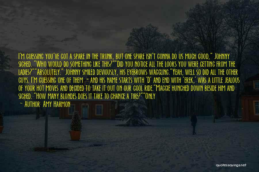 Change Gonna Come Quotes By Amy Harmon