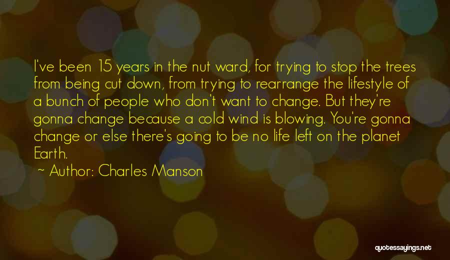 Change Gonna Come Quotes By Charles Manson
