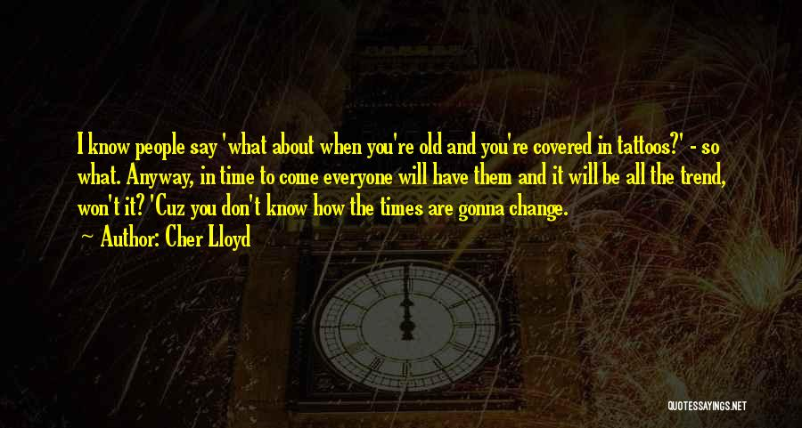 Change Gonna Come Quotes By Cher Lloyd