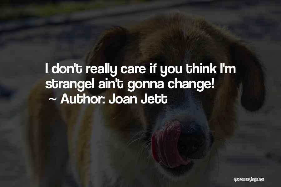 Change Gonna Come Quotes By Joan Jett