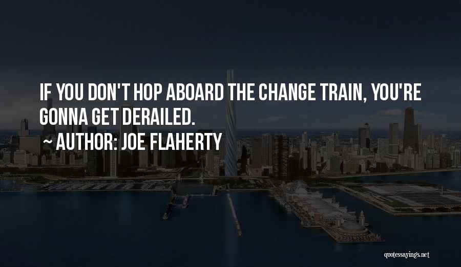 Change Gonna Come Quotes By Joe Flaherty