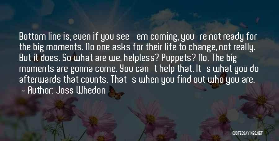 Change Gonna Come Quotes By Joss Whedon
