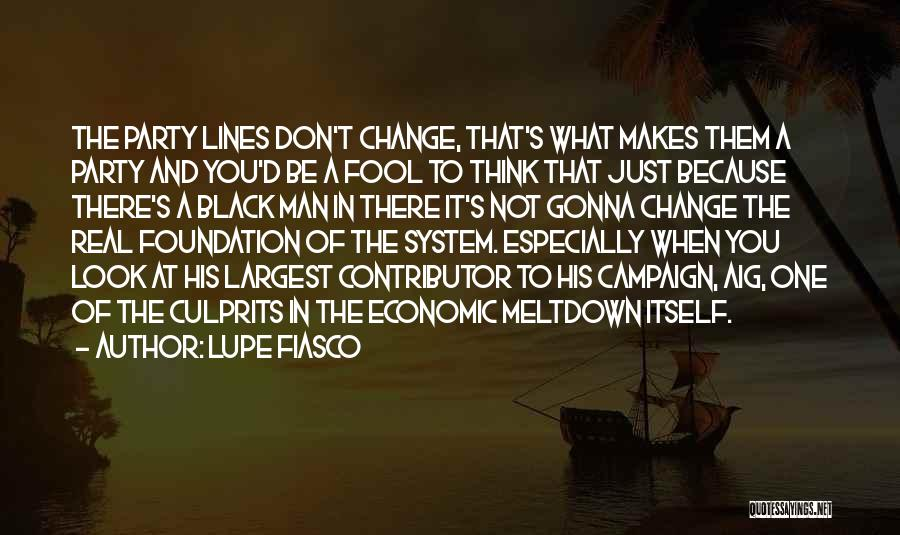 Change Gonna Come Quotes By Lupe Fiasco