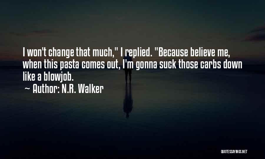 Change Gonna Come Quotes By N.R. Walker