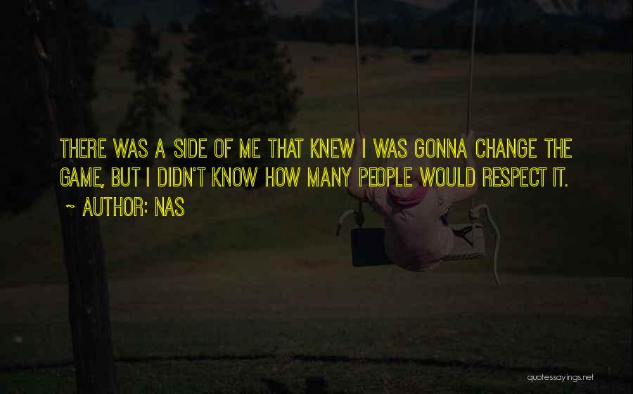 Change Gonna Come Quotes By Nas