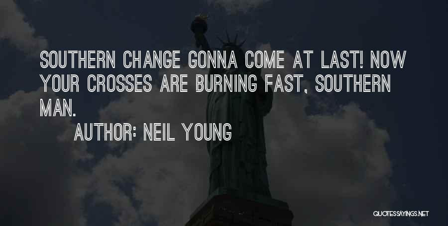 Change Gonna Come Quotes By Neil Young
