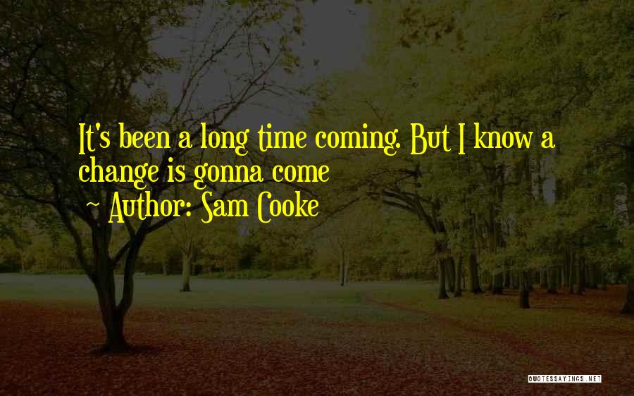 Change Gonna Come Quotes By Sam Cooke