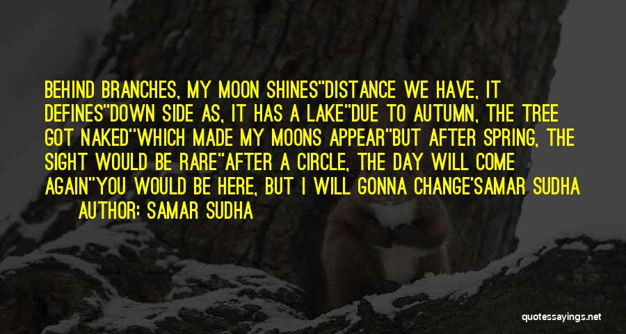 Change Gonna Come Quotes By Samar Sudha