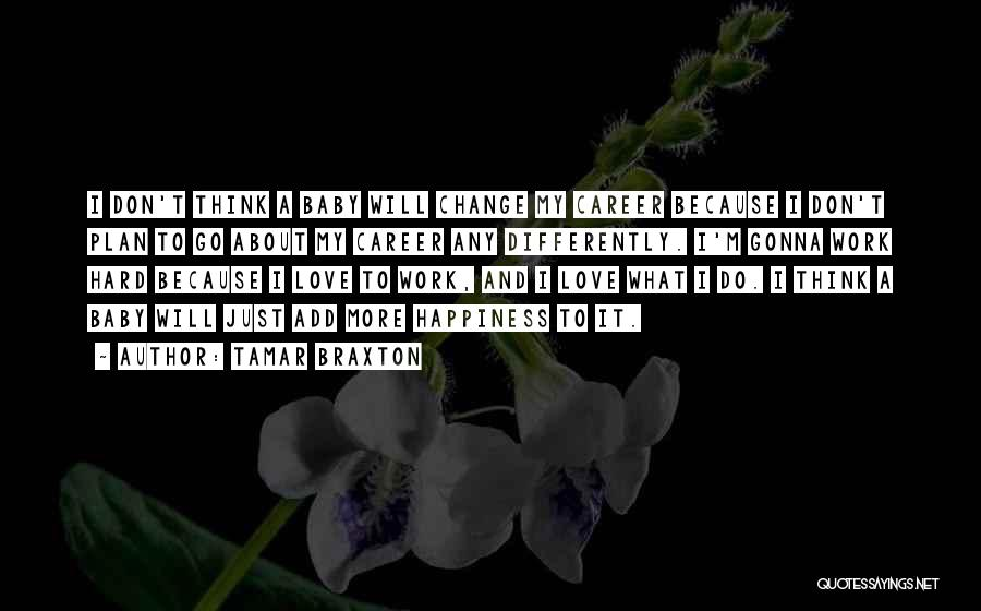 Change Gonna Come Quotes By Tamar Braxton