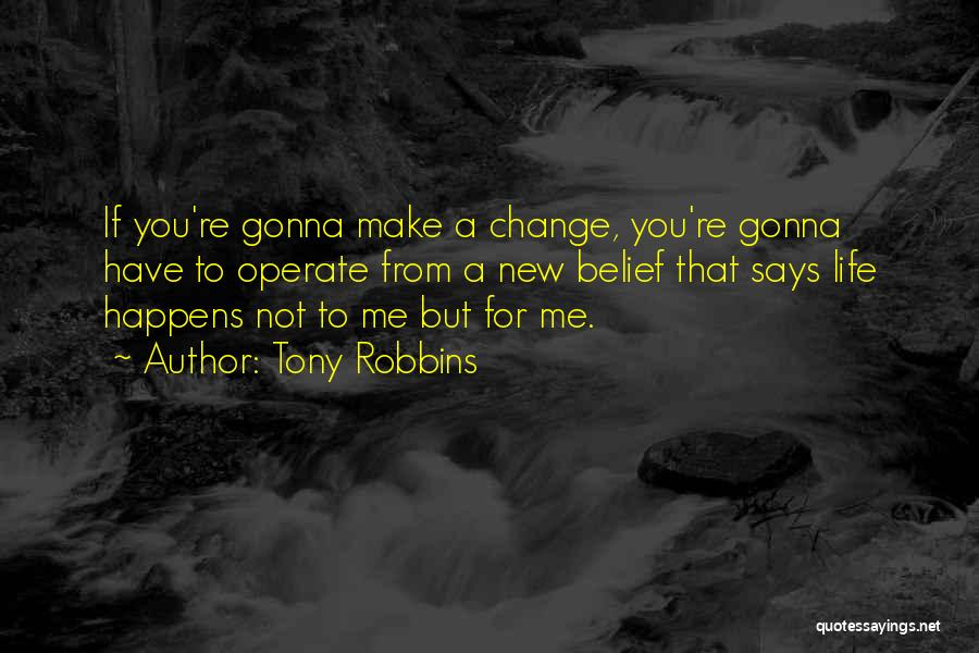 Change Gonna Come Quotes By Tony Robbins