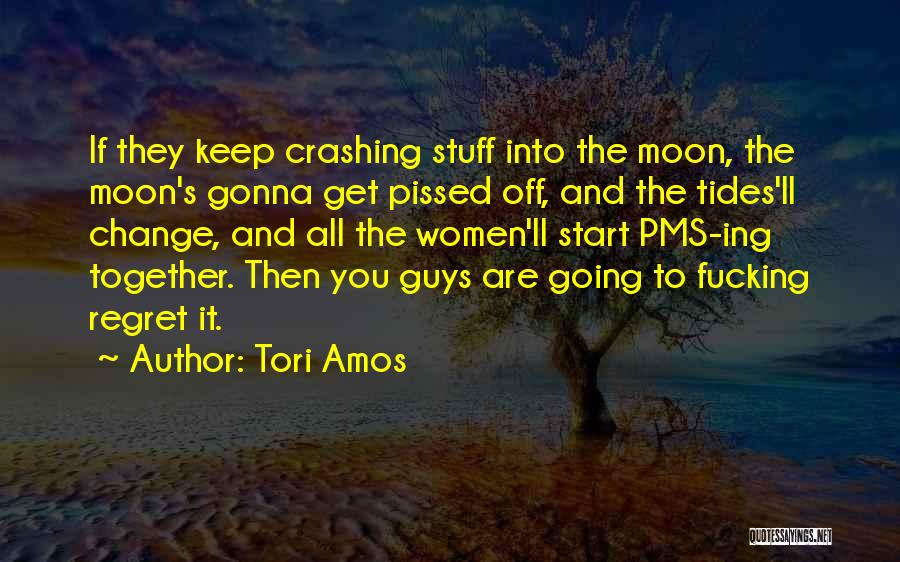 Change Gonna Come Quotes By Tori Amos