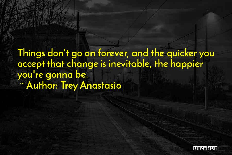Change Gonna Come Quotes By Trey Anastasio