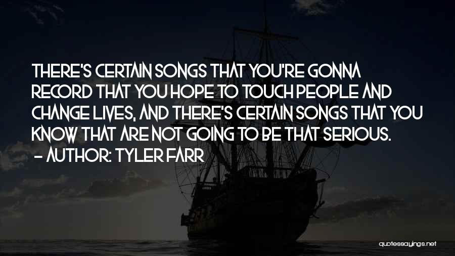 Change Gonna Come Quotes By Tyler Farr