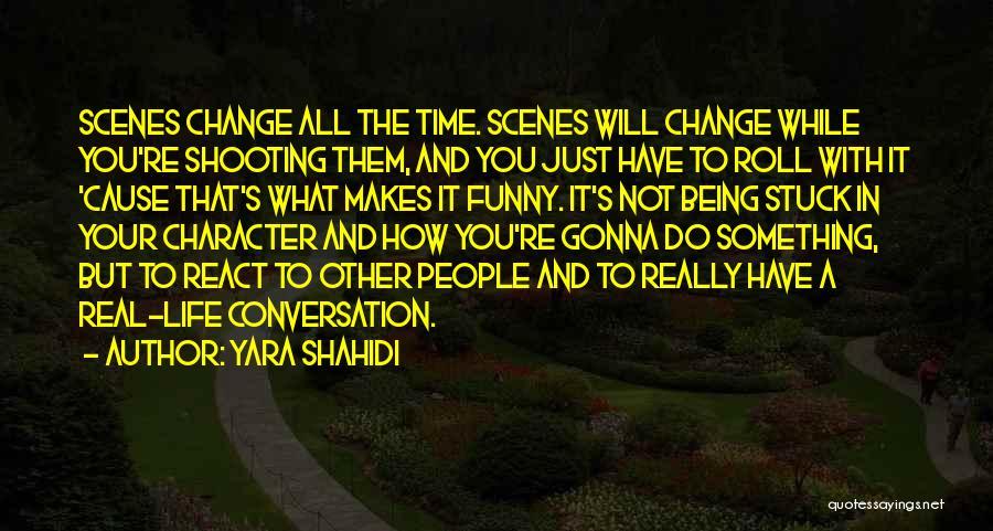 Change Gonna Come Quotes By Yara Shahidi