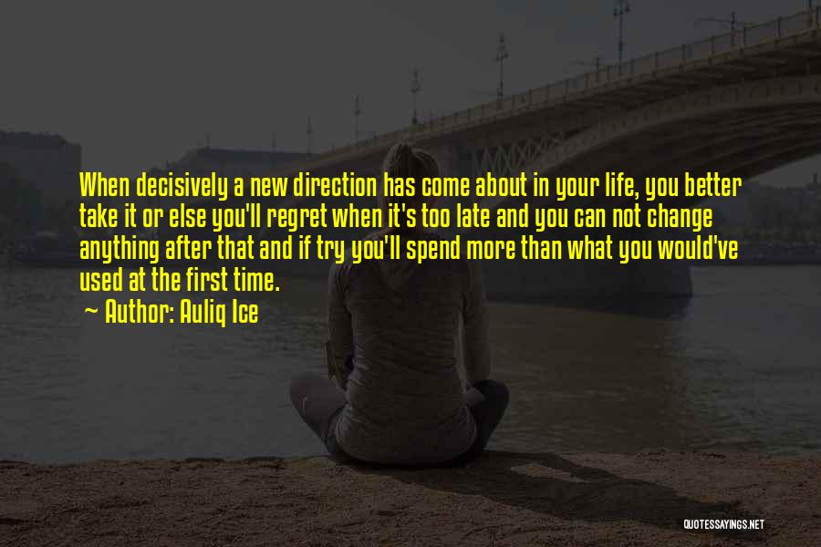 Change In Life Direction Quotes By Auliq Ice