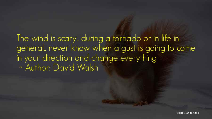 Change In Life Direction Quotes By David Walsh