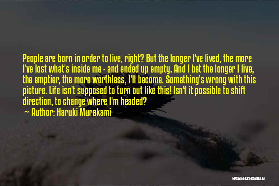 Change In Life Direction Quotes By Haruki Murakami