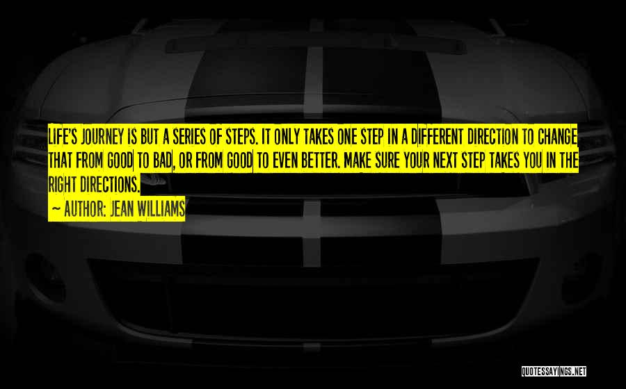Change In Life Direction Quotes By Jean Williams