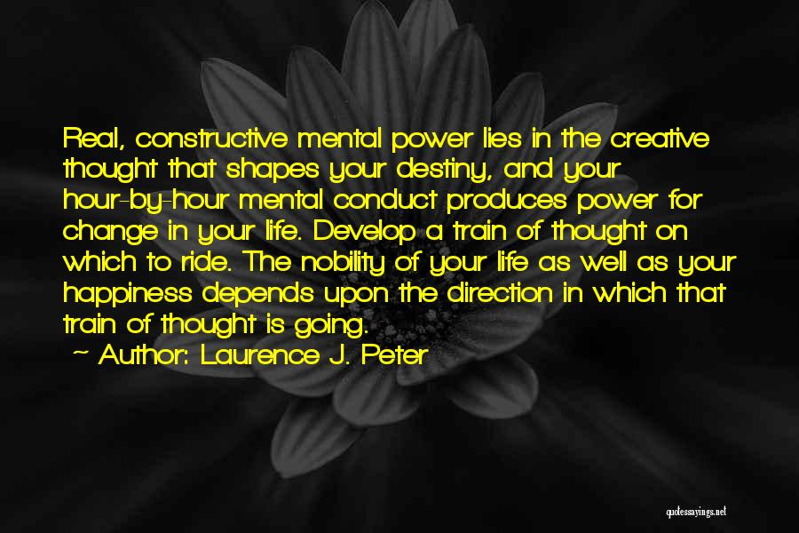 Change In Life Direction Quotes By Laurence J. Peter