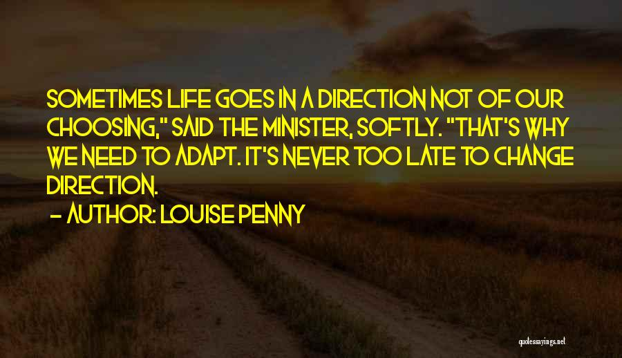 Change In Life Direction Quotes By Louise Penny