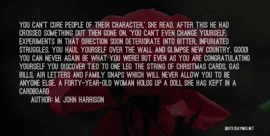 Change In Life Direction Quotes By M. John Harrison