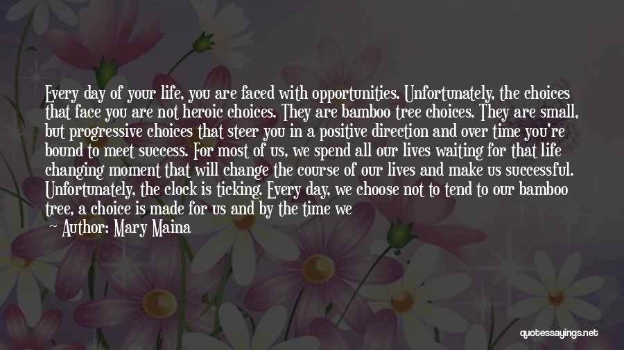 Change In Life Direction Quotes By Mary Maina