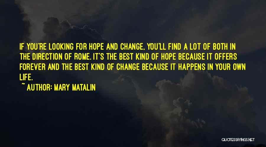 Change In Life Direction Quotes By Mary Matalin