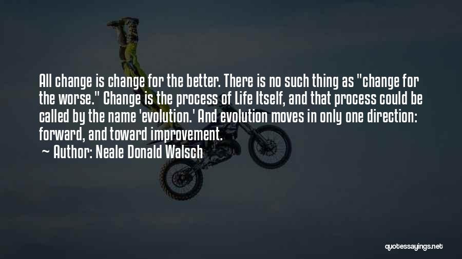 Change In Life Direction Quotes By Neale Donald Walsch