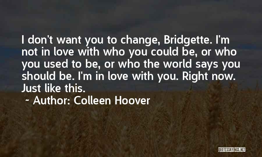 Change In Love Quotes By Colleen Hoover