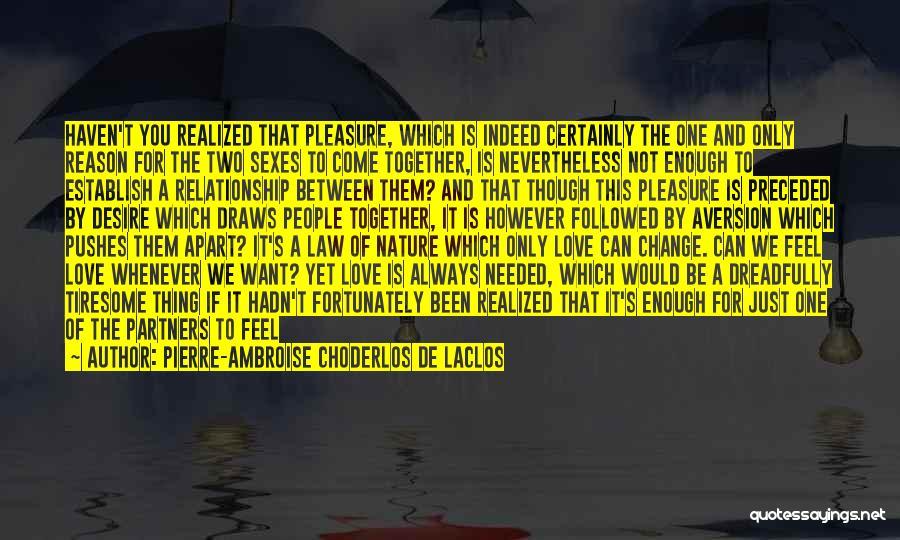 Change In Love Quotes By Pierre-Ambroise Choderlos De Laclos