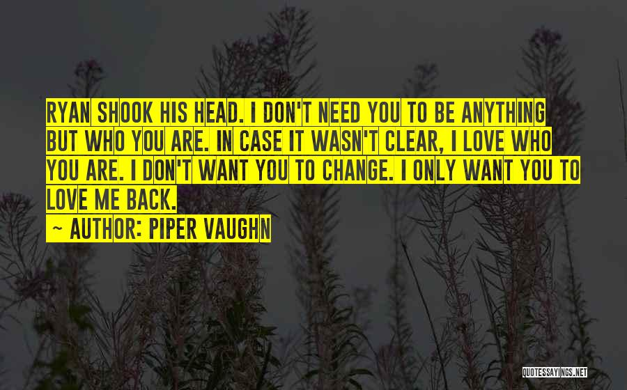 Change In Love Quotes By Piper Vaughn