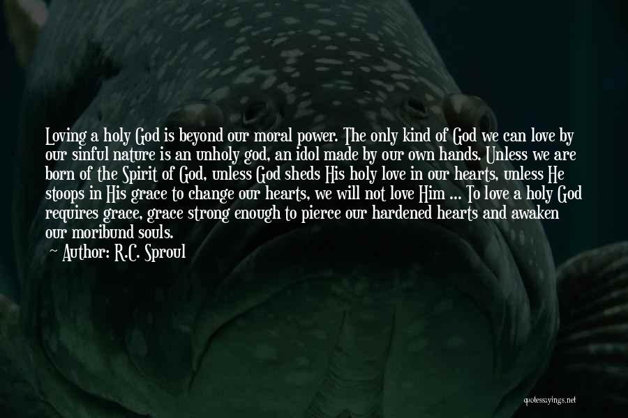 Change In Love Quotes By R.C. Sproul