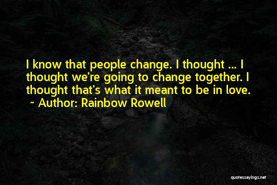 Change In Love Quotes By Rainbow Rowell