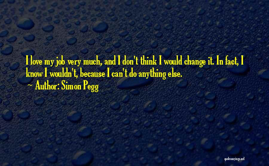 Change In Love Quotes By Simon Pegg