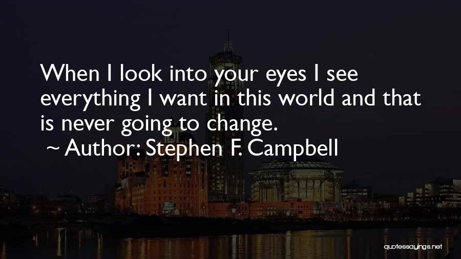 Change In Love Quotes By Stephen F. Campbell