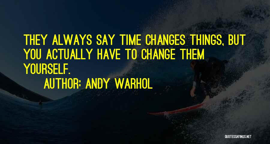 Change Initiative Quotes By Andy Warhol