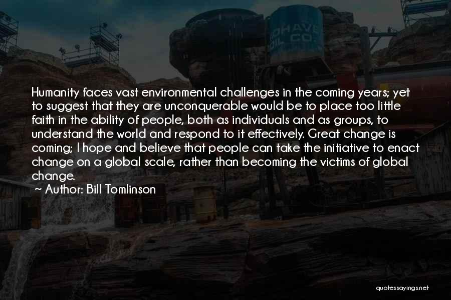 Change Initiative Quotes By Bill Tomlinson