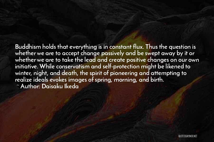 Change Initiative Quotes By Daisaku Ikeda