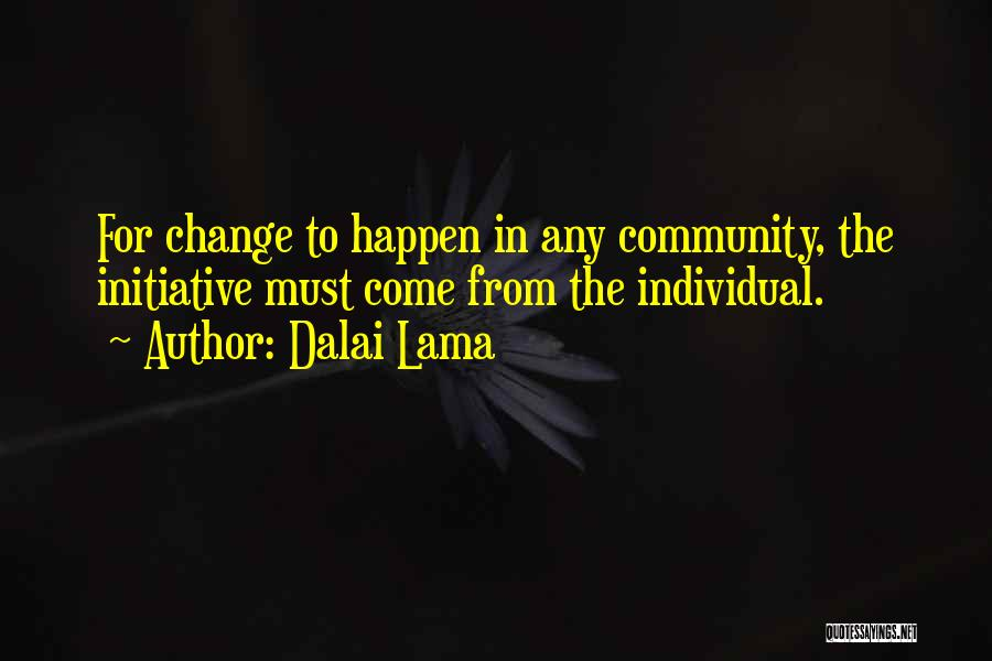 Change Initiative Quotes By Dalai Lama