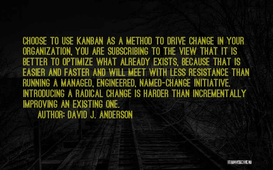 Change Initiative Quotes By David J. Anderson