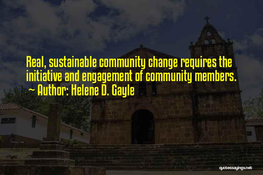 Change Initiative Quotes By Helene D. Gayle