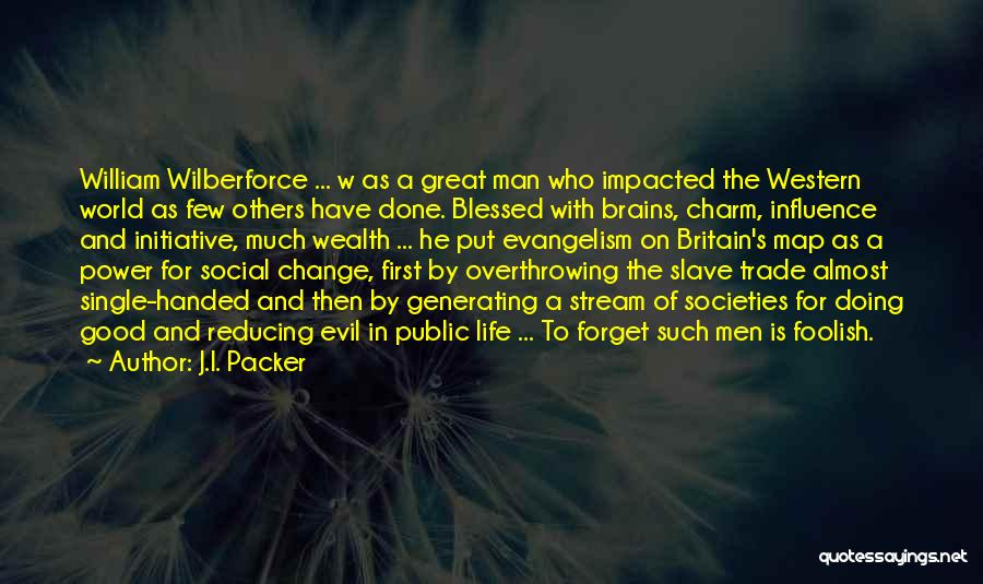 Change Initiative Quotes By J.I. Packer