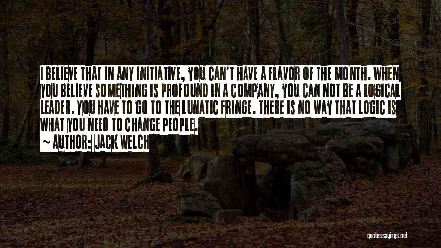 Change Initiative Quotes By Jack Welch