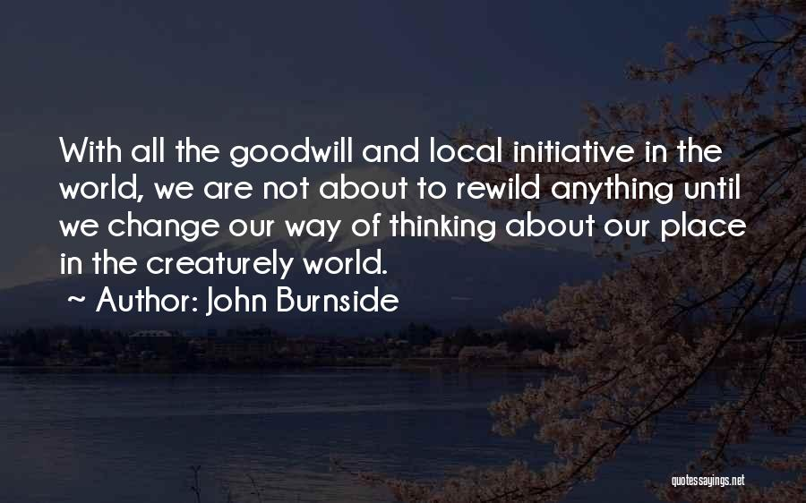 Change Initiative Quotes By John Burnside