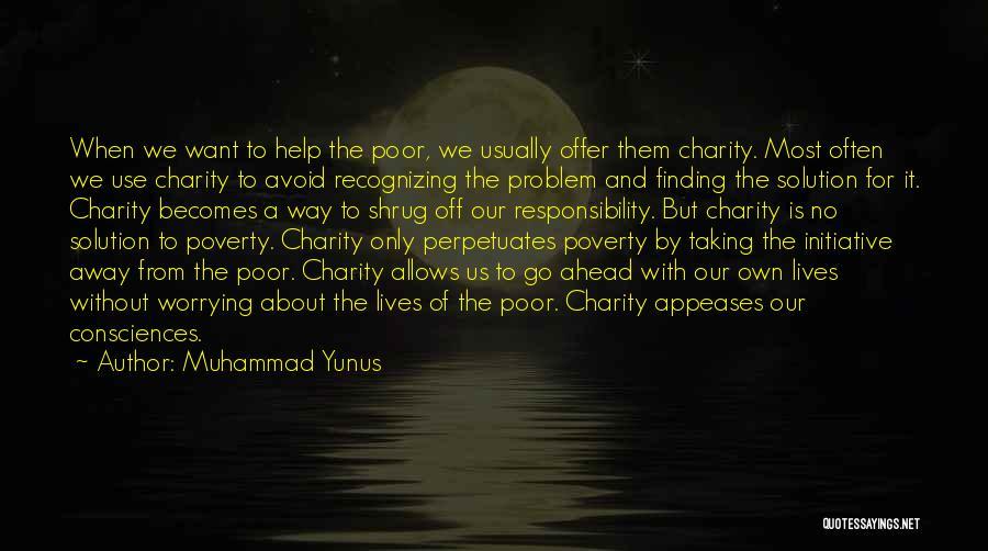 Change Initiative Quotes By Muhammad Yunus