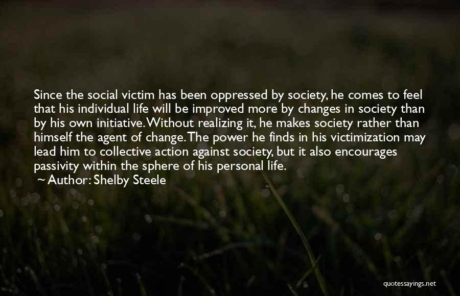 Change Initiative Quotes By Shelby Steele