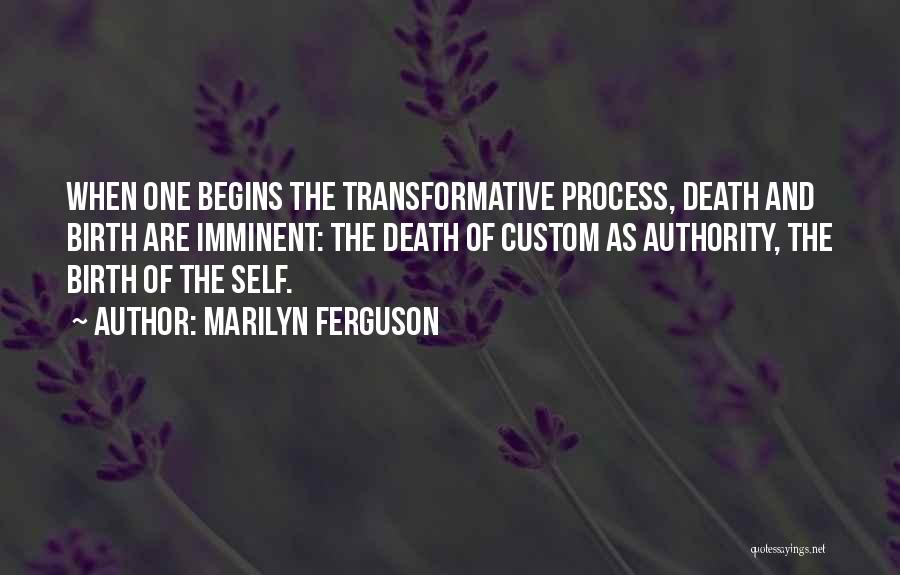 Change Is Imminent Quotes By Marilyn Ferguson